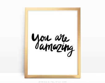 SALE -  You Are Amazing, Handlettering Print, Handlettered Typography, Handletter Poster, Calligraphy Print, Modern Art, Quote Print