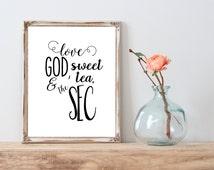 Love GOD, sweet tea, & the SEC instant download printable