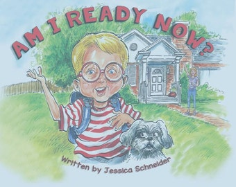 Am I Ready Now? a Kindergarten Book