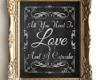 8x10 Printable Chalkboard All You Need Is Love And A Cupcake Digital Download  Distressed Grunge Worn Chalk Look