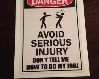 Avoid Serious Injury Laminated Decal
