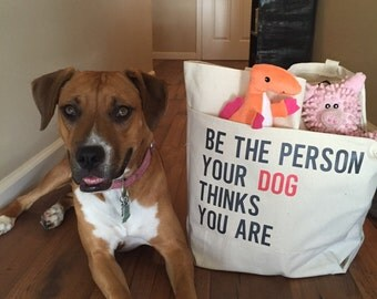 Dog Travel Bag.Pet Tote Bag.Be the Person Your Dog Thinks You Are Canvas Tote Bag.Dog Overnight Bag.For Pet Lovers.Pet Mom Gift.Gift for Pet