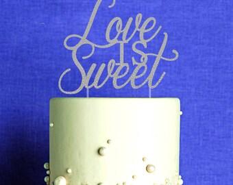 Custom Glittler or Matte Cake Topper Love Is Sweet
