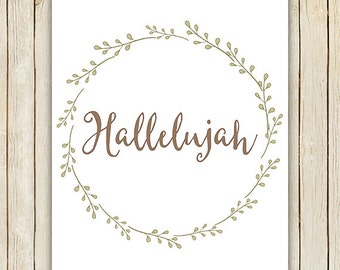 Hallelujah Printable, 11x14, 8x10, 5x7, Floral Wreath Poster, Piper and Lily Prints