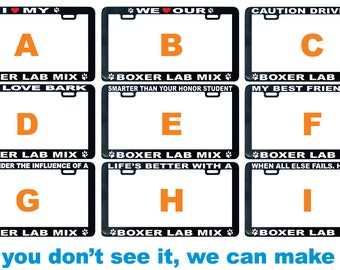 Boxer Lab Mix - Boxer Dog license plate frame I We love proud smarter best friend buddy pal life's better showing off