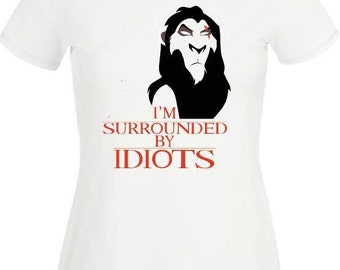 Scar t-shirt I'm surrounded by idiots