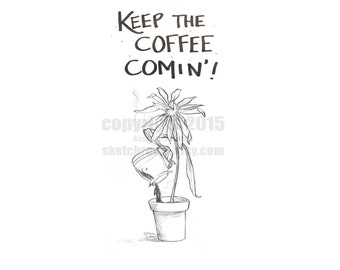 """New """"Keep the Coffee Coming"""" Printable Note Card - SketchRoom cards"""