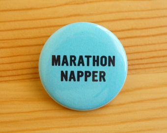 SALE!! Marathon Napper 1.5 inch Pinback Button