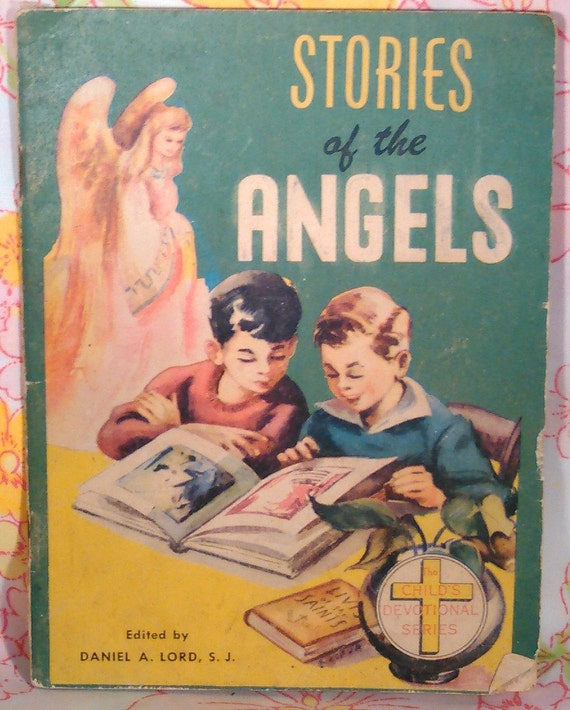 Stories of the Angels - Daniel A. Lord - 1948 - Vintage Kids Book