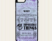 iphone 6 case Alice in Wonderland Quote Phone case, 6 Impossible Things Before Breakfast - iPhone 5, 5s Case - iPhone 4,4s - Galaxy s3 s4 s5