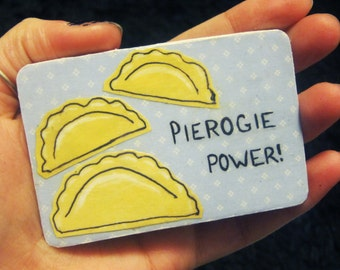 "Magnet - ""Pierogie power"""