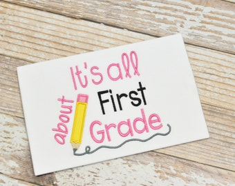 It's All About First Grade T-Shirt -  size 2 thru 10 - PreK - Kindergarten - 1st thru 4th grade