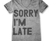 Sorry I'm Late T-Shirt (Women's)
