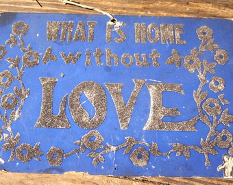 Antique Cardboard Sign What is home without Love