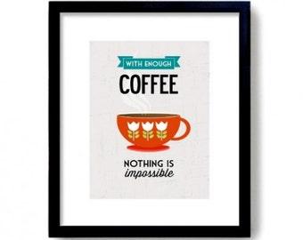 Koffie Print, met genoeg koffie Is niet onmogelijk, koffie Wall Art citeer koffie typografische Print