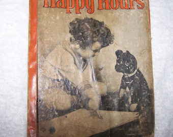 "Sweet Vintage 1930's Child's Picture Book, ""Happy Hours"", with Pencil Inscription, FREE SHIPPING"