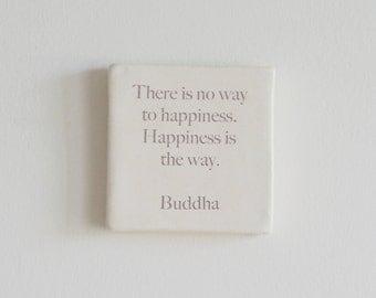 Buddha Tile - Handmade Porcelain Tile with Buddha Quote - Hanging Wall Tile with Buddha Quote