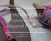 Handwork Outside of the Box: Beyond Knitting eBook - pdf