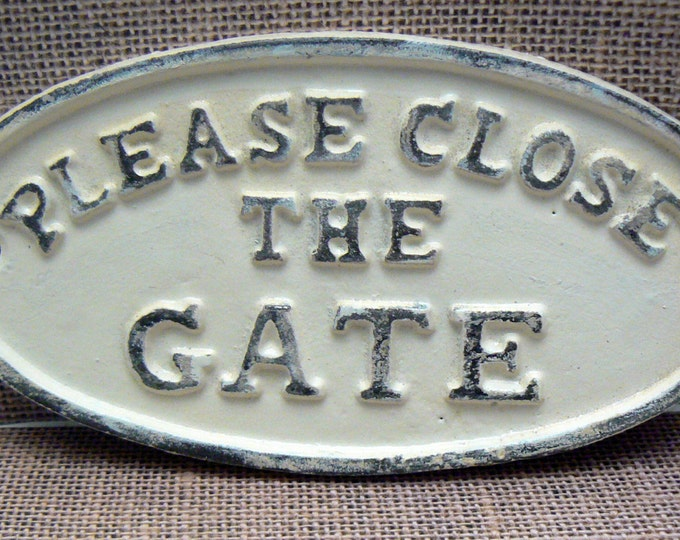Please Close The Gate Cast Iron Sign Off White Ecru Ivory Porch Pool Patio Plaque Shabby Chic Distressed