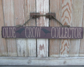 Primitive Olde Crow Collector Hand Stenciled Wood Sign GCC4985