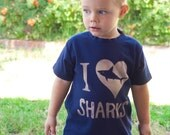 I Love Sharks Toddler or Kids Shirt- High Quality- size 12m to 10y, click for colors