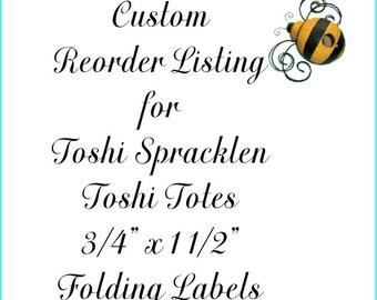 Custom Reorder Listing for Toshi Spracklen Toshi Totes Folding Label