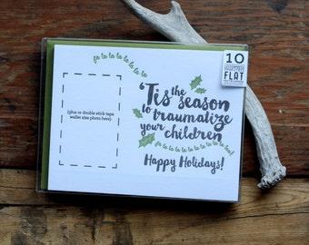 SASS-H151-10 Tis the Season to traumatize your children holiday photo letterpress card