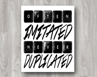 Often Imitated Never Duplicated Printable Typography Art - INSTANT DOWNLOAD - Digital Purchase
