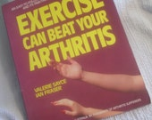 "Vintage Exercise Book. ""Exercise can beat your Arthritis"".  Valerie Sayce and Ian Fraser. 1989. Low Impact Illustrations. Australian Study."