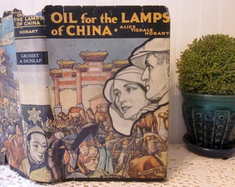 vintage 1933 book Oil for the Lamps of China, Alice Tisdale Hobart, 1933 Wartime edition. HC DJ.  Cyrus Leroy Baldridge DJ illustration.
