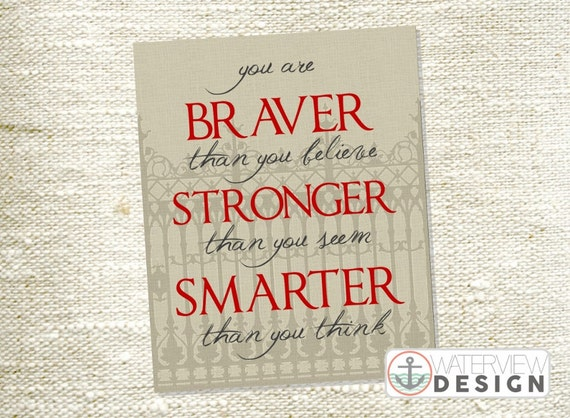 INSTANT DOWNLOAD printable // you are braver, stronger, smarter