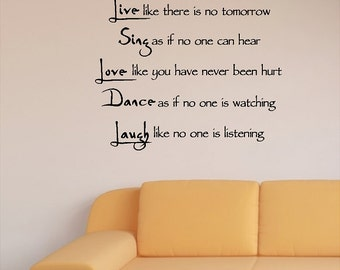 Live like there is no tomorrow, Sing as if...Dance Wall Quotes Sayings Words Removable Dance Wall Decal