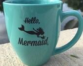 Hello Mermaid Coffe Mug
