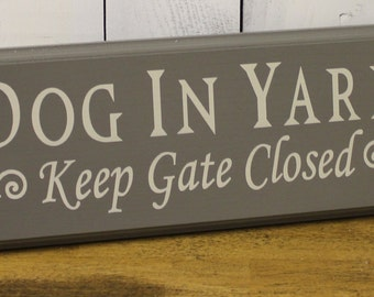DOG IN Yard - Keep Gate Closed Sign/Dog Sign/Gate Sign/Pet Sign/Wood Sign/Outdoor sign/Hand painted/Dog/Dogs/Animals/P