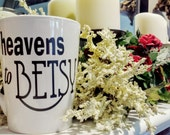 Southern Sayin's Heavens to Betsy Coffee Cup Personalized Mug