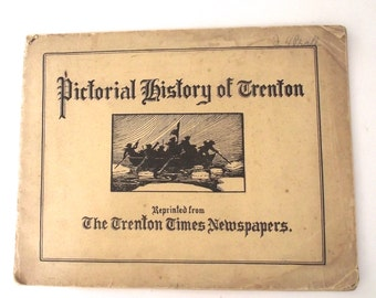 Pictorial History of Trenton, 1929 Illustrated Booklet by Hamilton Schuyler and George A. Bradshaw (A3)