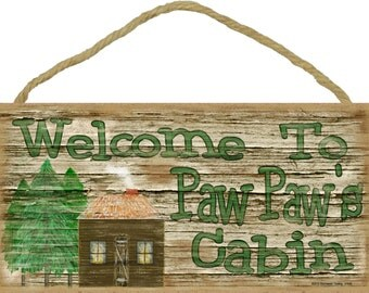 """Welcome to Paw Paw's Cabin Rustic  5""""x10"""" Grandfather Sign"""