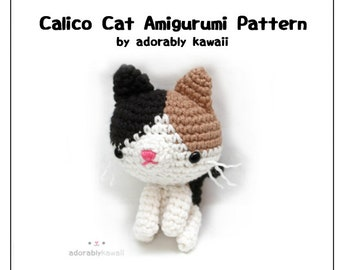 Calico Cat Amigurumi, Crochet Cat Pattern, Cute Kitten Amigurumi Pattern, Calico Kitty Plushie, Crochet Amigurumi Pattern, Cat Toy Pattern