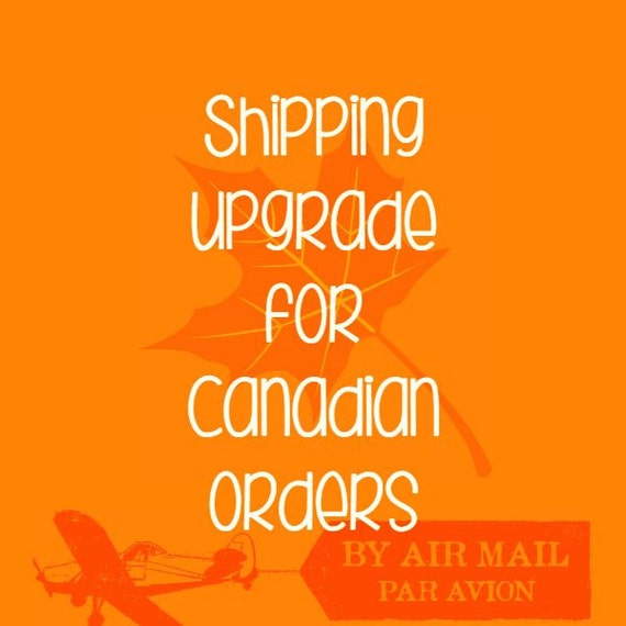 Shipping upgrade for Canadian orders
