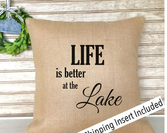 Lake House Decor | Cabin Decor | Life is better at the Lake Burlap Pillow - Insert Included