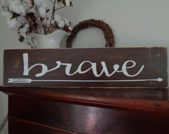 Brave Sign, Rustic Sign, Wall Decor, Boys room