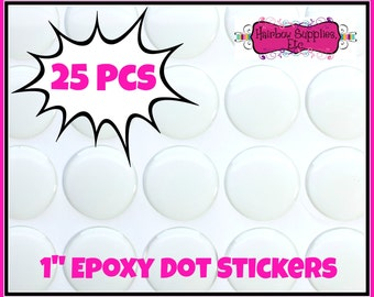 Epoxy Dot Stickers 1 inch (25 mm) - for Bottle Caps - Epoxy Domes, Epoxy Resin Dots, Epoxy Stickers - Hairbow Supplies, Etc.