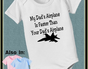 My Dad's airplane is faster than your Dads airplane infant bodysuit jet f18 f-18 jet bodysuit - airplane bodysuit - dad airplane