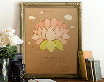 Be Kind // Pink, Flower, Lotus, Floral, Botanical, Illustration, Flowers,Zen, Buddhism, Dalai Lama, Inspirational, Spiritual, Kindness, Love