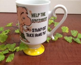 "Vintage Funny Political Footed Coffee Mug ""Help the Government"" by Artnart Smug Mugs- novelty coffee mug, government joke, government mug"