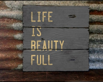 "Large ""Life Is Beauty Full"" Handcrafted Rustic Wood Sign - Original Alpine Graphics Design - 3 Sizes - 2036"