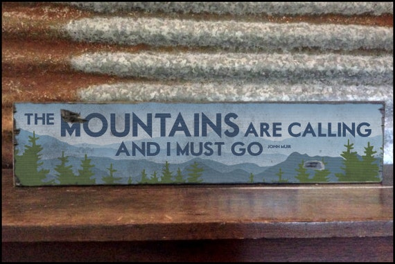 Large the mountains are calling and i must go by for The mountains are calling and i must go metal sign