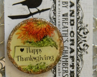 Happy Thanksgiving Floral Round Shaped Decoupage Clay Brooch Pin