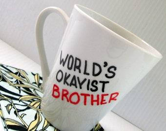 World's OKist Brother Mug Cute Birthday Gift Funny Quote Mug Painted Typography Funny Saying Christmas Mug