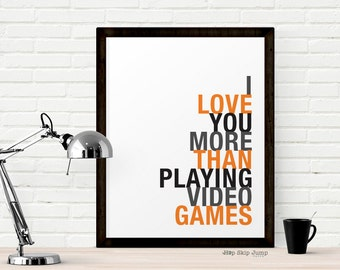 Travel Gift Ideas for Her, Video Games Art Print, I Love You More Than Playing Video Games, Geek Poster
